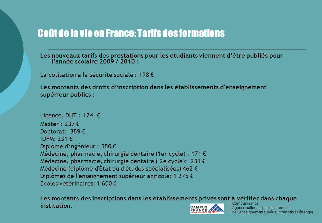 CampusFrance CampusFrance Agence nationale pour la promotion de lenseignement supérieur français à létranger Coût de la vie en France: Tarifs des form