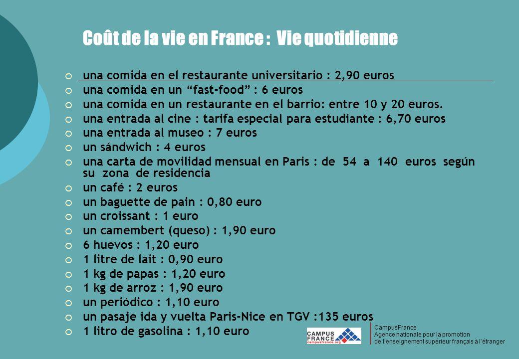 CampusFrance CampusFrance Agence nationale pour la promotion de lenseignement supérieur français à létranger Coût de la vie en France : Vie quotidienn