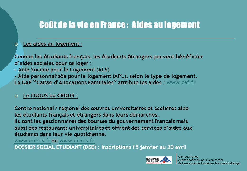 CampusFrance CampusFrance Agence nationale pour la promotion de lenseignement supérieur français à létranger Coût de la vie en France : Aides au logem