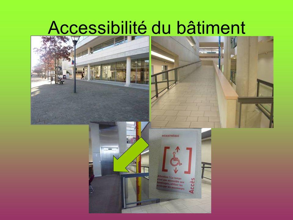 Accessibilité du bâtiment