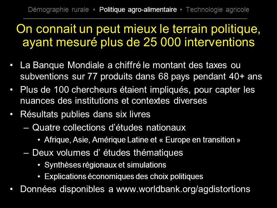 On connait un peut mieux le terrain politique, ayant mesuré plus de 25 000 interventions La Banque Mondiale a chiffré le montant des taxes ou subventi