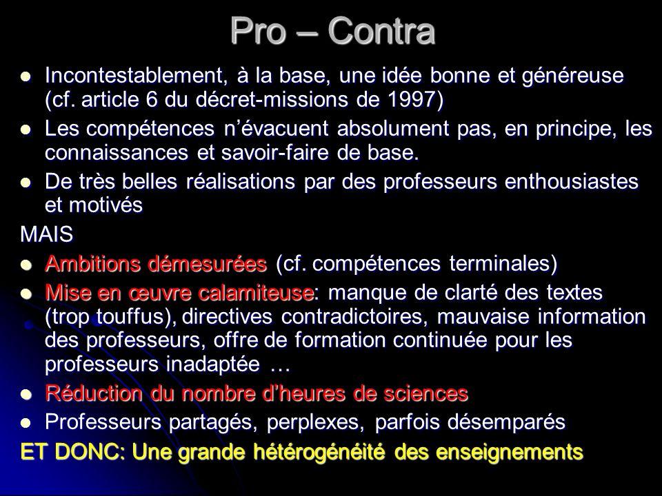 Pro – Contra Incontestablement, à la base, une idée bonne et généreuse (cf. article 6 du décret-missions de 1997) Incontestablement, à la base, une id