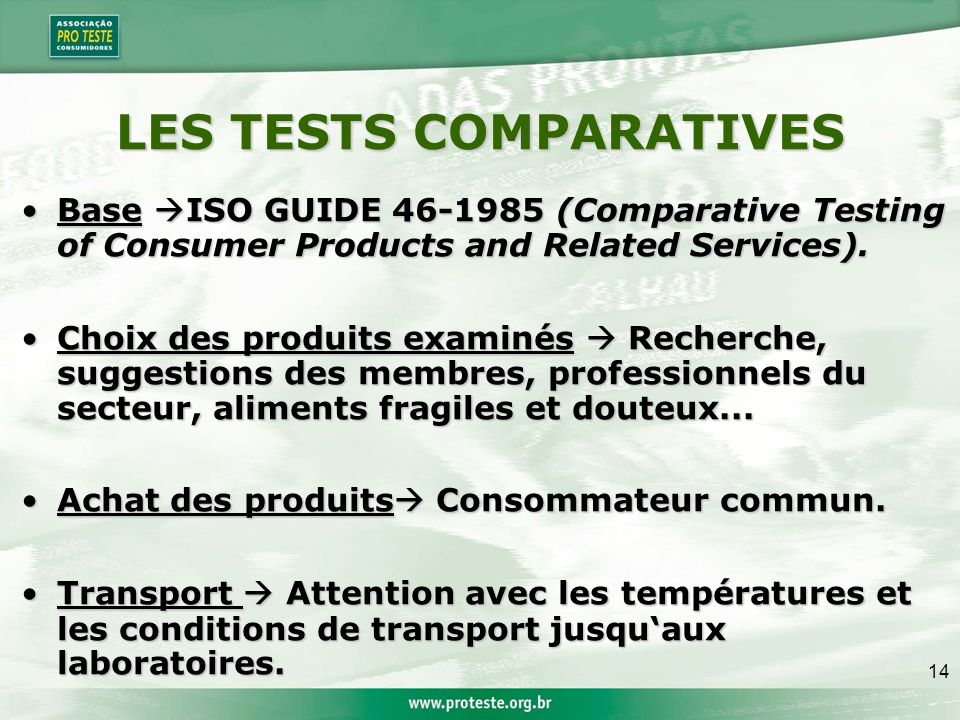 14 LES TESTS COMPARATIVES Base ISO GUIDE 46-1985 (Comparative Testing of Consumer Products and Related Services).Base ISO GUIDE 46-1985 (Comparative T