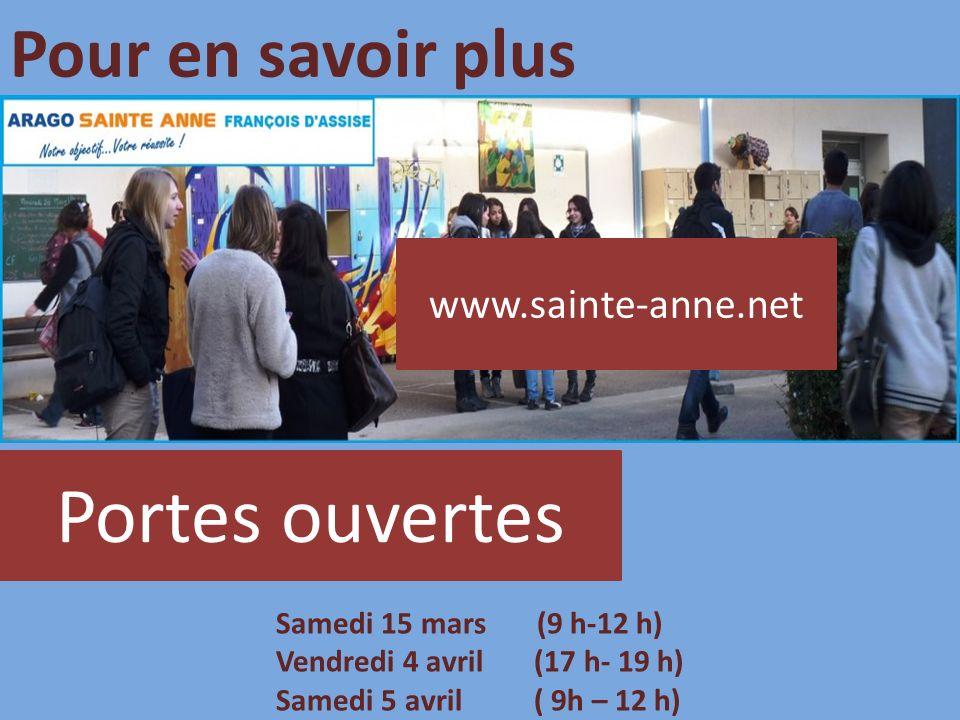 Pour en savoir plus www.sainte-anne.net Portes ouvertes Samedi 15 mars (9 h-12 h) Vendredi 4 avril (17 h- 19 h) Samedi 5 avril ( 9h – 12 h)