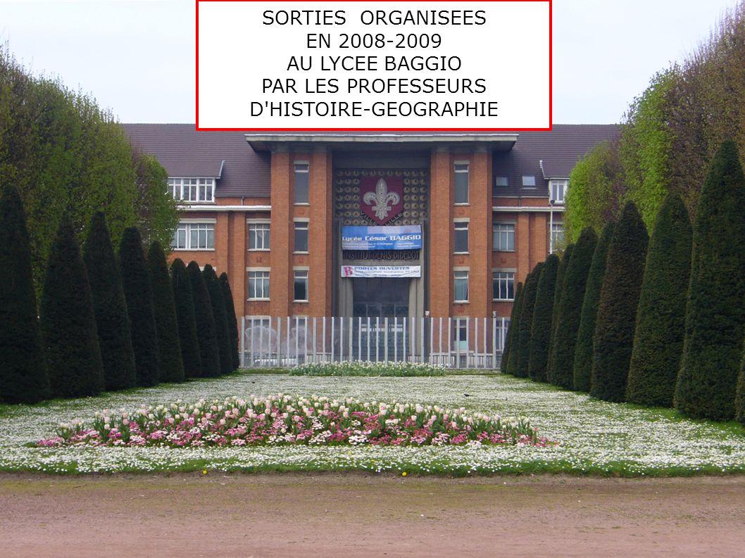 SORTIES ORGANISEES EN 2008-2009 AU LYCEE BAGGIO PAR LES PROFESSEURS D'HISTOIRE-GEOGRAPHIE