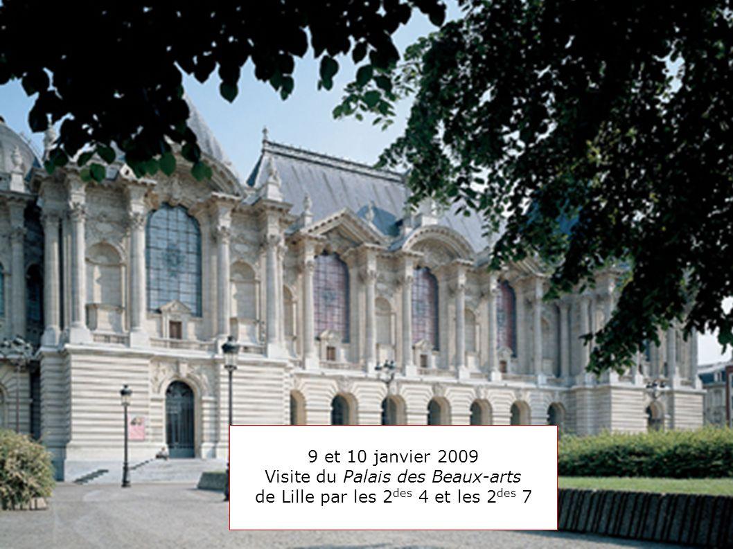 9 et 10 janvier 2009 Visite du Palais des Beaux-arts de Lille par les 2 des 4 et les 2 des 7