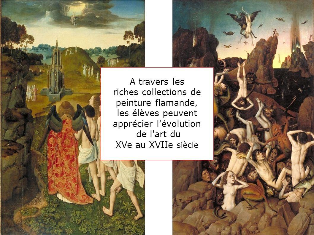 A travers les riches collections de peinture flamande, les élèves peuvent apprécier l'évolution de l'art du XVe au XVIIe siècle