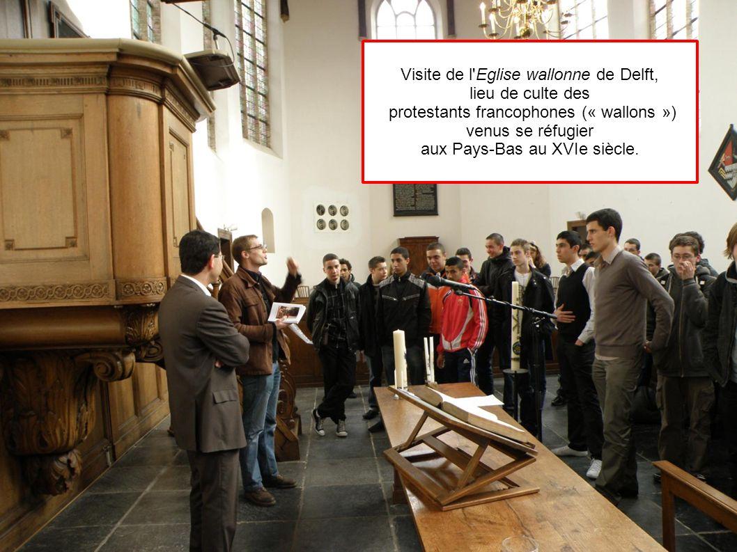 Visite de l'Eglise wallonne de Delft, lieu de culte des protestants francophones (« wallons ») venus se réfugier aux Pays-Bas au XVIe siècle.