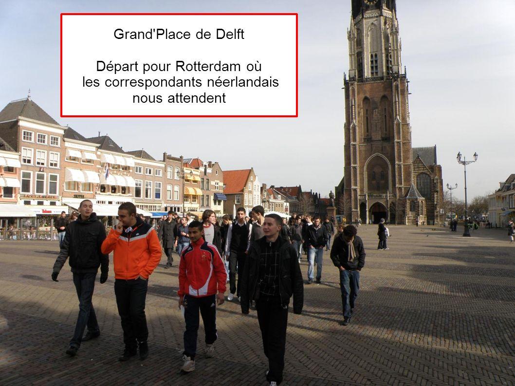 Grand'Place de Delft Départ pour Rotterdam où les correspondants néerlandais nous attendent