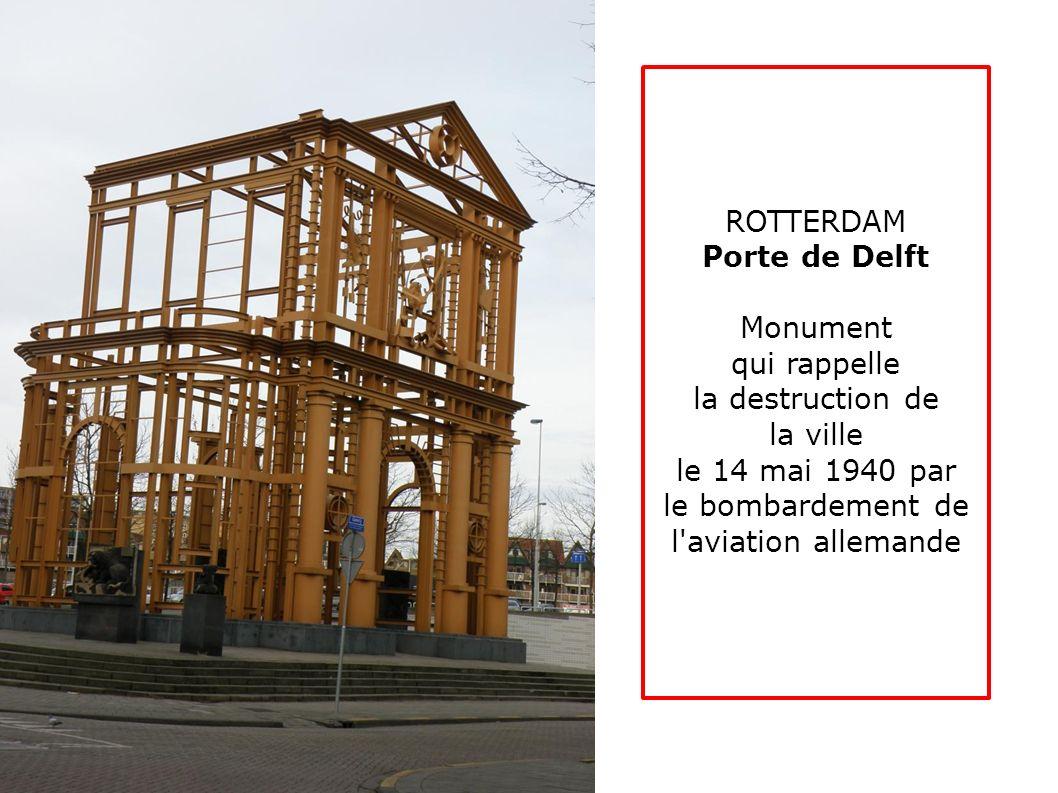 ROTTERDAM Porte de Delft Monument qui rappelle la destruction de la ville le 14 mai 1940 par le bombardement de l'aviation allemande