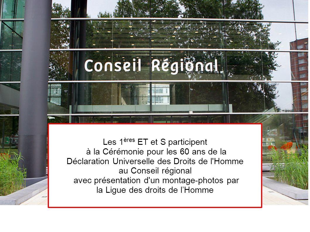 Les 1 ères ET et S participent à la Cérémonie pour les 60 ans de la Déclaration Universelle des Droits de l'Homme au Conseil régional avec présentatio
