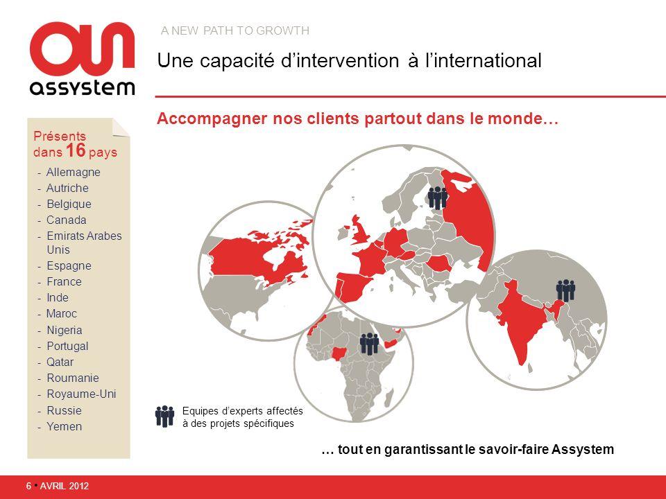 Une capacité dintervention à linternational Accompagner nos clients partout dans le monde… A NEW PATH TO GROWTH Présents dans 16 pays Allemagne Autr