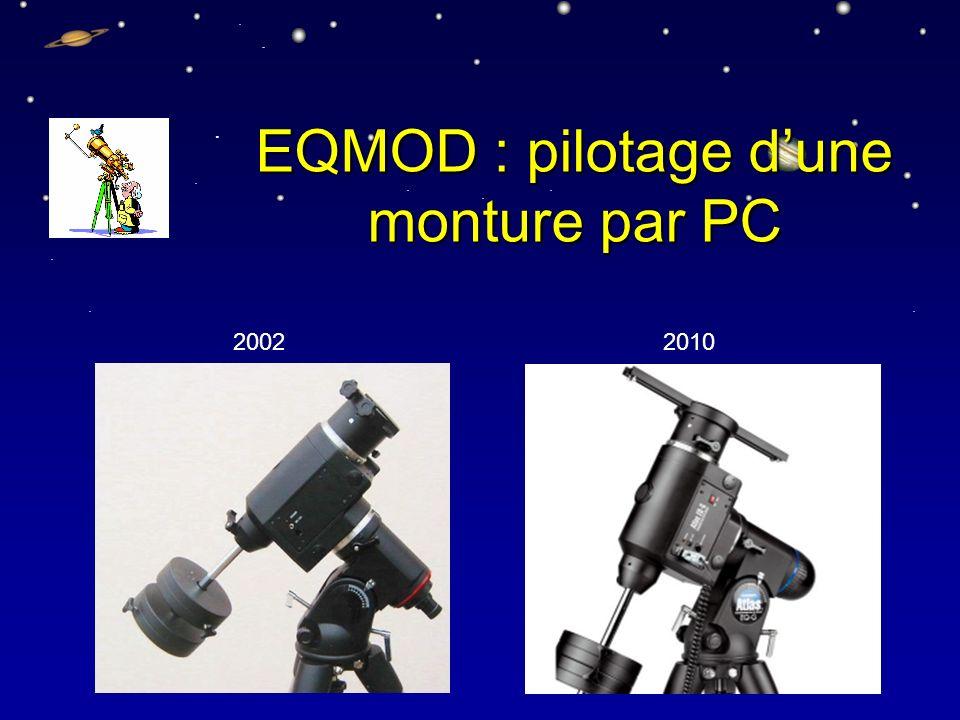 ........... EQMOD : pilotage dune monture par PC 20022010