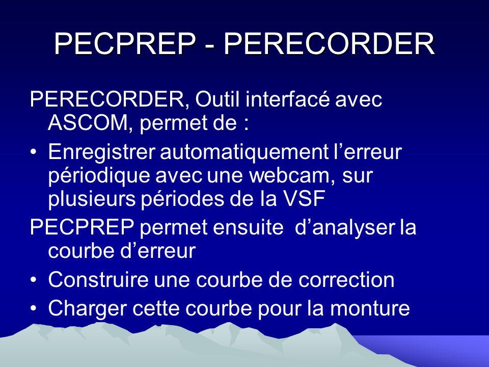 PECPREP - PERECORDER PERECORDER, Outil interfacé avec ASCOM, permet de : Enregistrer automatiquement lerreur périodique avec une webcam, sur plusieurs