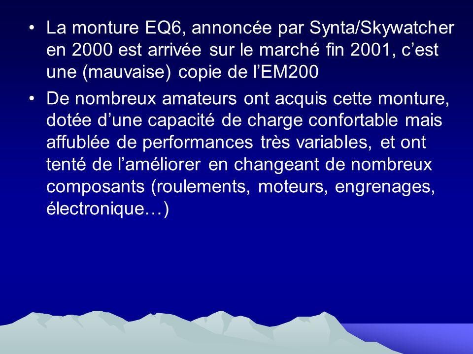 La monture EQ6, annoncée par Synta/Skywatcher en 2000 est arrivée sur le marché fin 2001, cest une (mauvaise) copie de lEM200 De nombreux amateurs ont