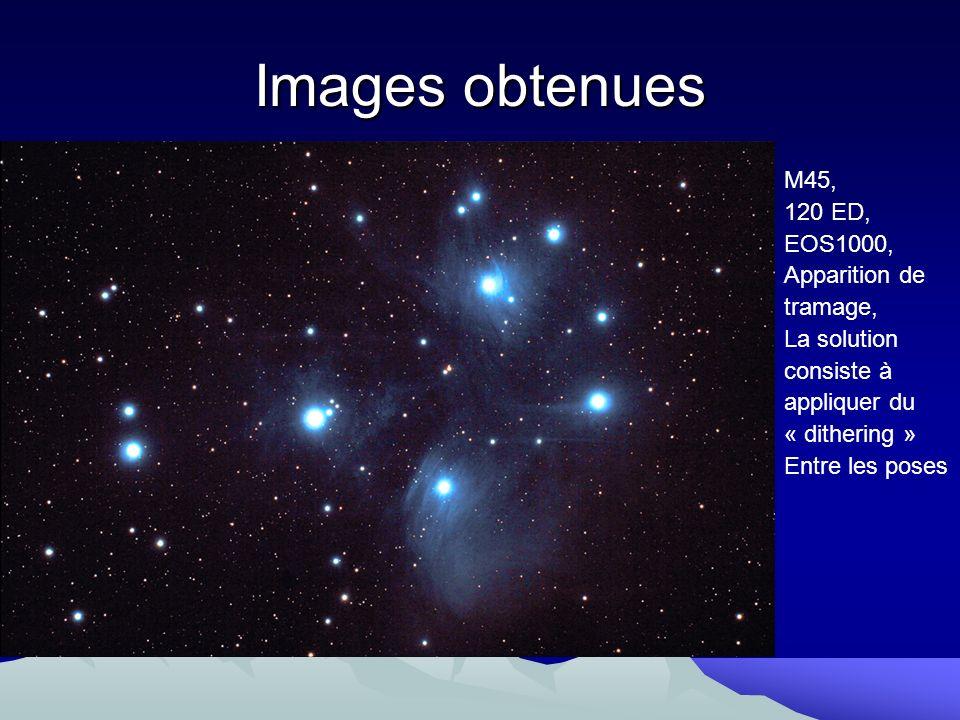 Images obtenues M45, 120 ED, EOS1000, Apparition de tramage, La solution consiste à appliquer du « dithering » Entre les poses