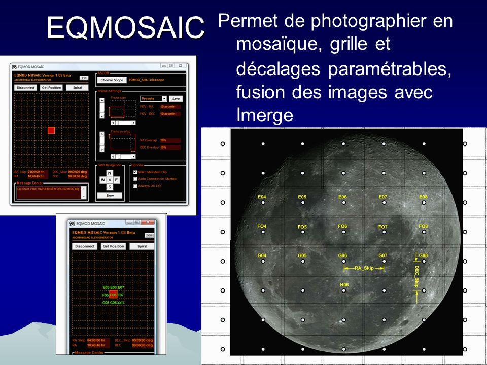 EQMOSAIC Permet de photographier en mosaïque, grille et décalages paramétrables, fusion des images avec Imerge