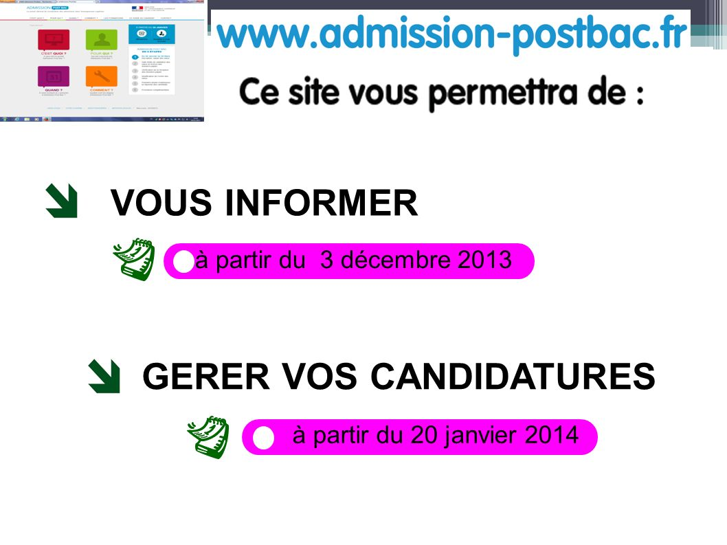 VOUS INFORMER GERER VOS CANDIDATURES à partir du 3 décembre 2013 à partir du 20 janvier 2014