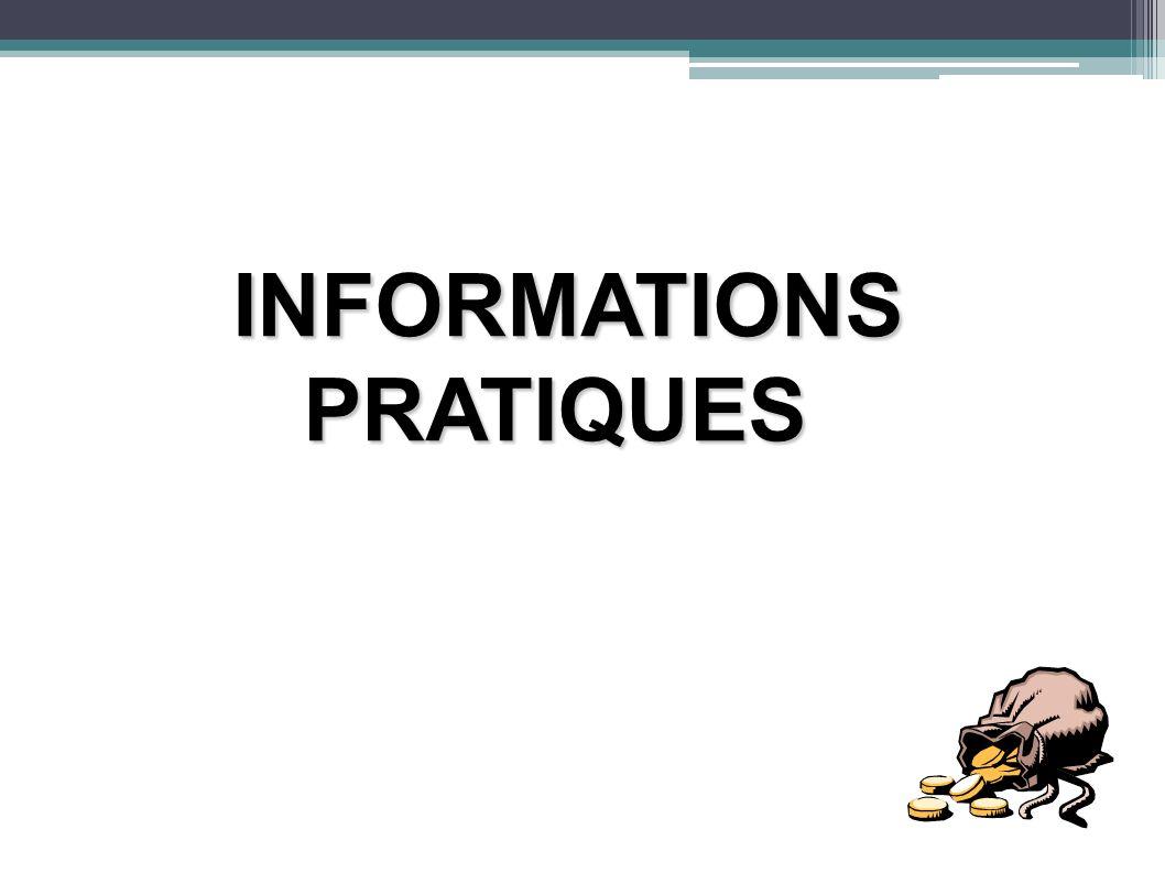 INFORMATIONS PRATIQUES INFORMATIONS PRATIQUES