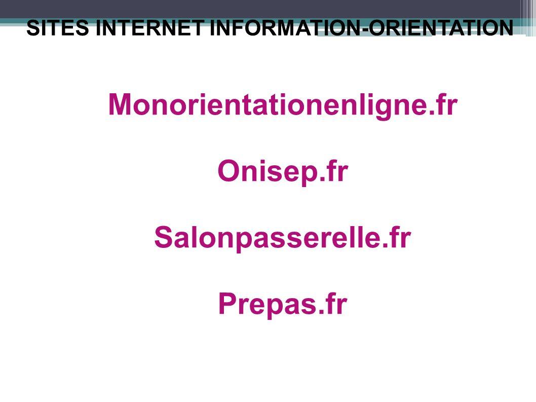 Monorientationenligne.fr Onisep.fr Salonpasserelle.fr Prepas.fr SITES INTERNET INFORMATION-ORIENTATION