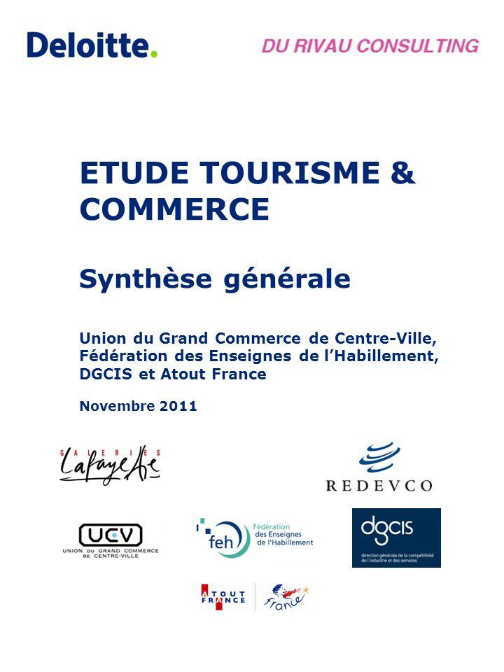 ETUDE TOURISME & COMMERCE Synthèse générale Union du Grand Commerce de Centre-Ville, Fédération des Enseignes de lHabillement, DGCIS et Atout France N