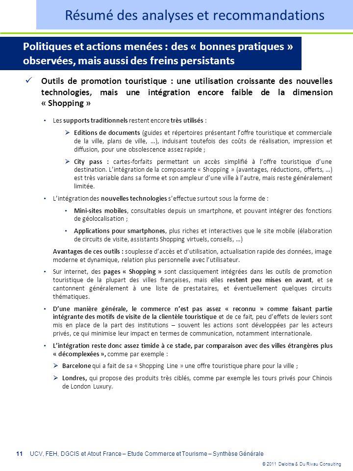 © 2011 Deloitte & Du Rivau Consulting 11 Outils de promotion touristique : une utilisation croissante des nouvelles technologies, mais une intégration