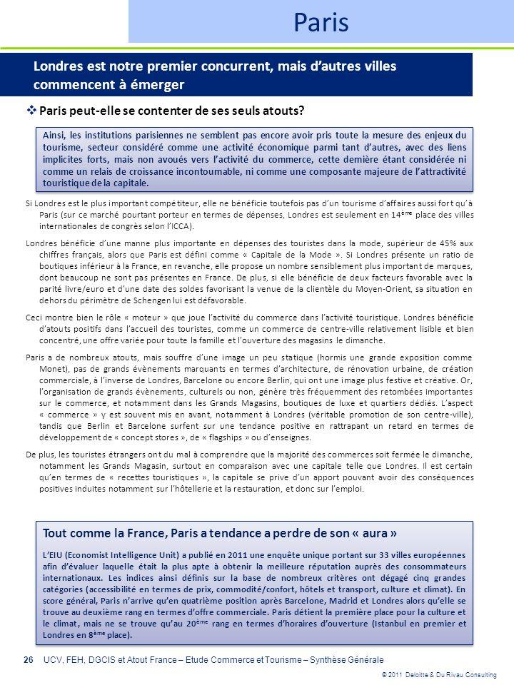 © 2011 Deloitte & Du Rivau Consulting 26UCV, FEH, DGCIS et Atout France – Etude Commerce et Tourisme – Synthèse Générale Paris Londres est notre premi