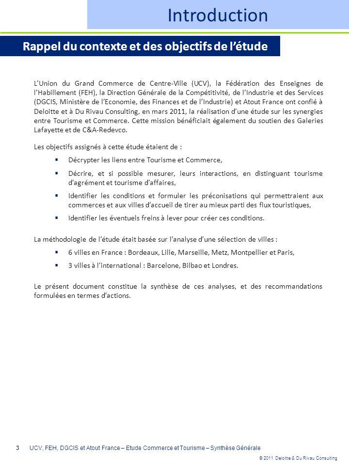 © 2011 Deloitte & Du Rivau Consulting 3 Introduction Rappel du contexte et des objectifs de létude LUnion du Grand Commerce de Centre-Ville (UCV), la