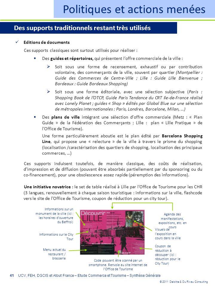 © 2011 Deloitte & Du Rivau Consulting 41 Politiques et actions menées Des supports traditionnels restant très utilisés Editions de documents Ces suppo