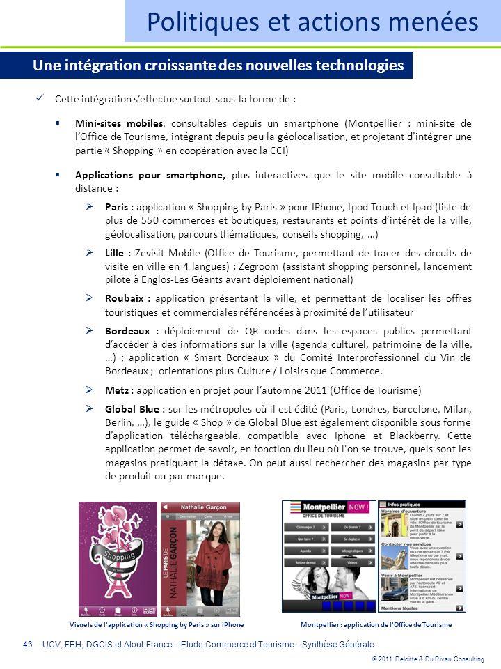 © 2011 Deloitte & Du Rivau Consulting 43 Politiques et actions menées Une intégration croissante des nouvelles technologies Cette intégration seffectu