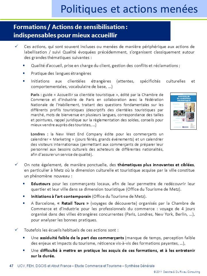 © 2011 Deloitte & Du Rivau Consulting 47 Politiques et actions menées Formations / Actions de sensibilisation : indispensables pour mieux accueillir C