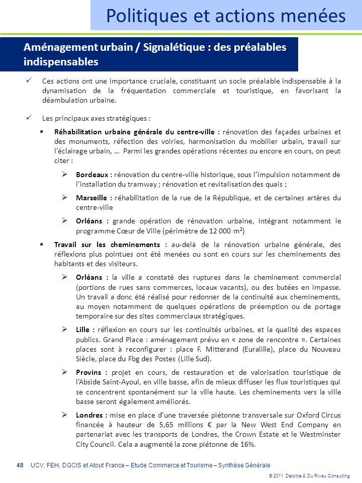 © 2011 Deloitte & Du Rivau Consulting 48 Politiques et actions menées Aménagement urbain / Signalétique : des préalables indispensables Ces actions on