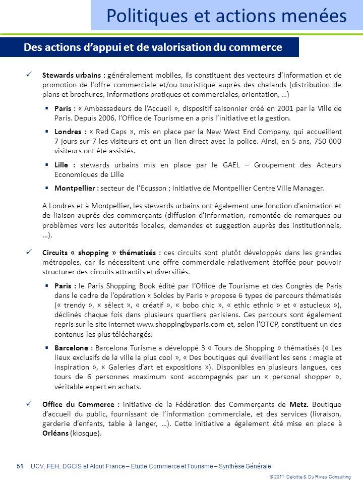 © 2011 Deloitte & Du Rivau Consulting 51 Politiques et actions menées Des actions dappui et de valorisation du commerce Stewards urbains : généralemen