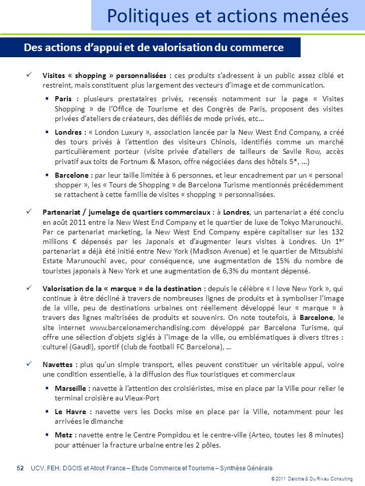 © 2011 Deloitte & Du Rivau Consulting 52 Politiques et actions menées Des actions dappui et de valorisation du commerce Visites « shopping » personnal