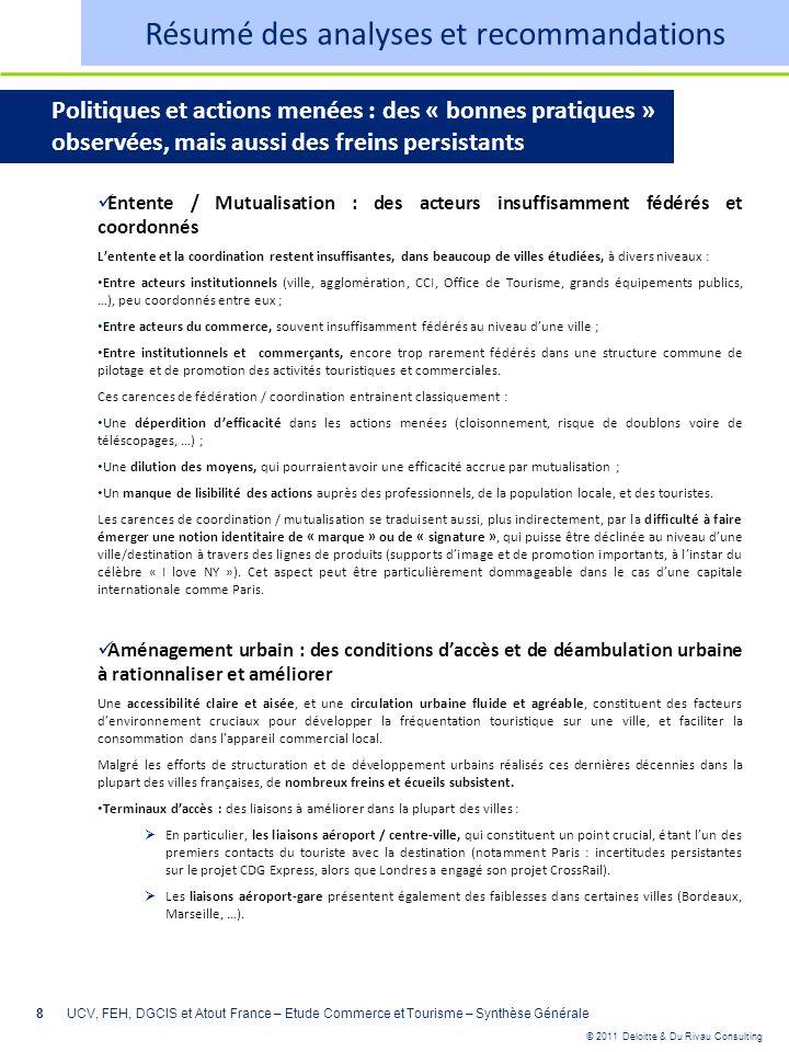 © 2011 Deloitte & Du Rivau Consulting 8 Entente / Mutualisation : des acteurs insuffisamment fédérés et coordonnés Lentente et la coordination restent