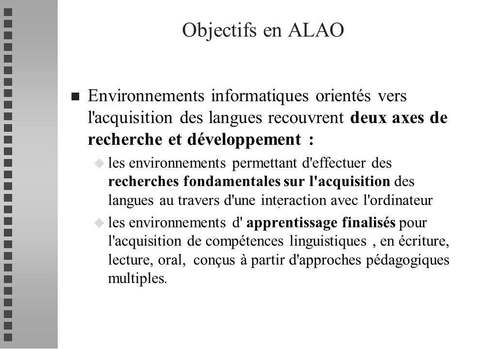 n Environnements informatiques orientés vers l'acquisition des langues recouvrent deux axes de recherche et développement : u les environnements perme