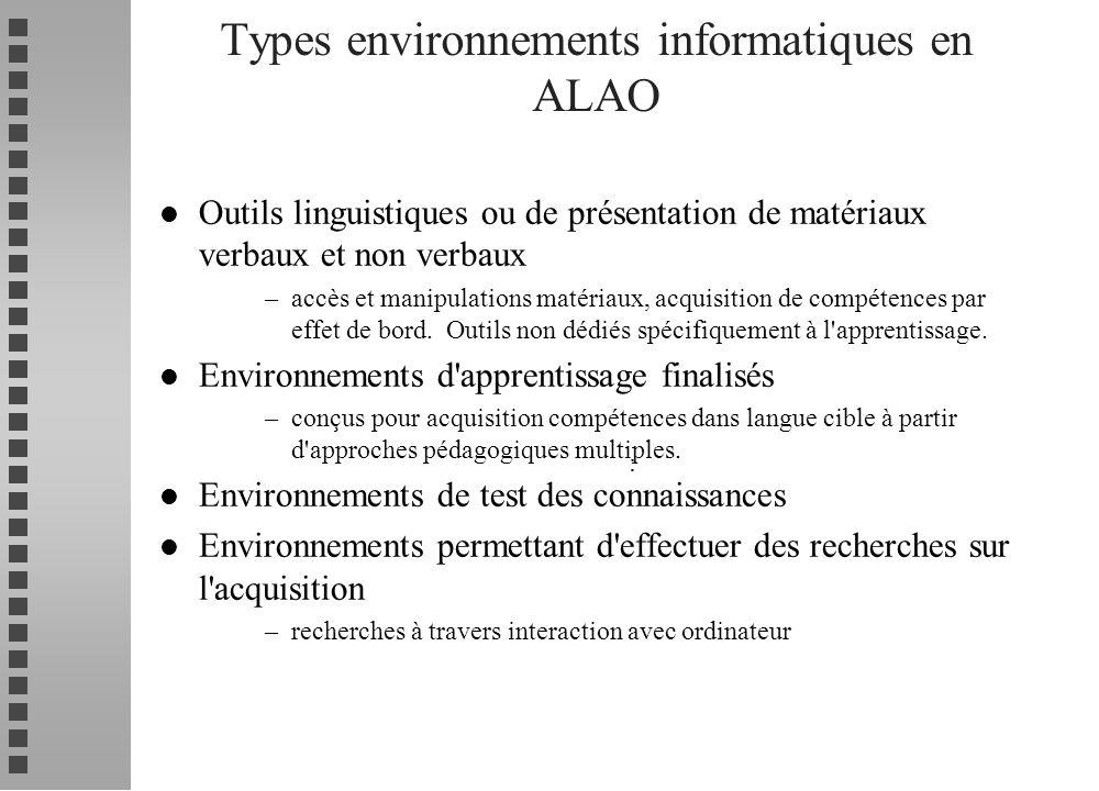 l Outils linguistiques ou de présentation de matériaux verbaux et non verbaux –accès et manipulations matériaux, acquisition de compétences par effet