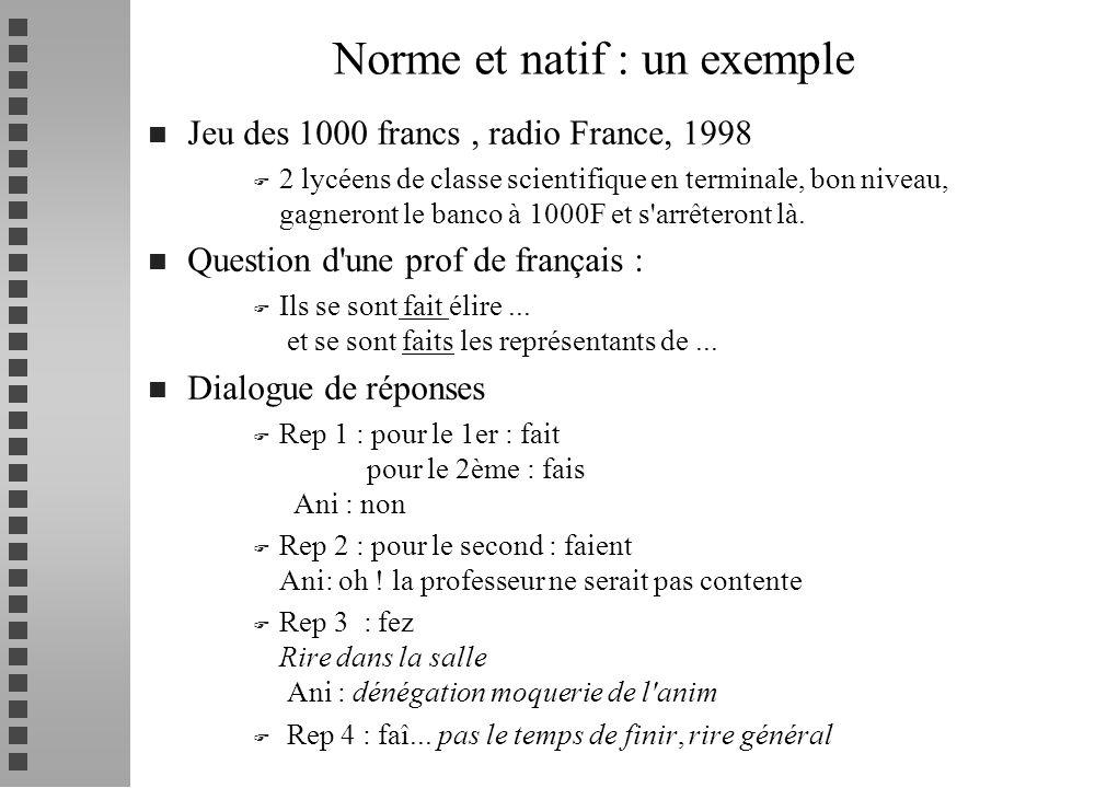 n Jeu des 1000 francs, radio France, 1998 F 2 lycéens de classe scientifique en terminale, bon niveau, gagneront le banco à 1000F et s'arrêteront là.