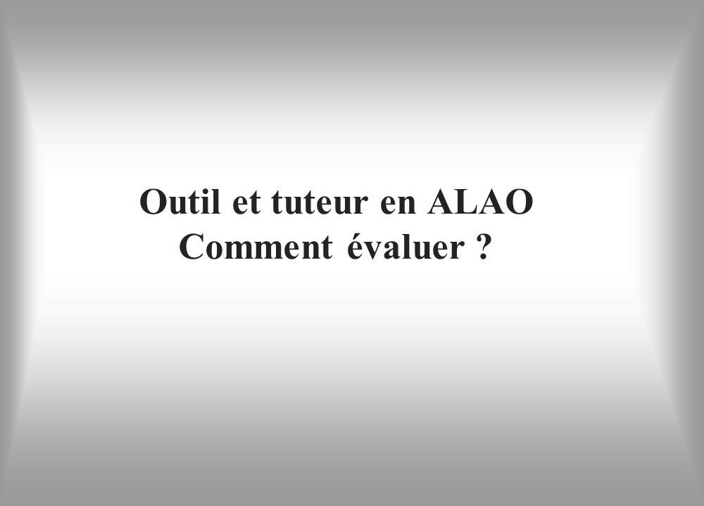 Outil et tuteur en ALAO Comment évaluer ?