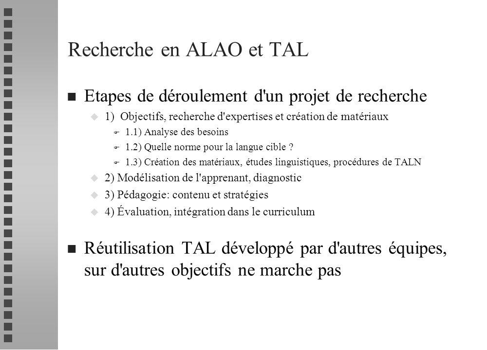 Recherche en ALAO et TAL n Etapes de déroulement d'un projet de recherche u 1) Objectifs, recherche d'expertises et création de matériaux F 1.1) Analy