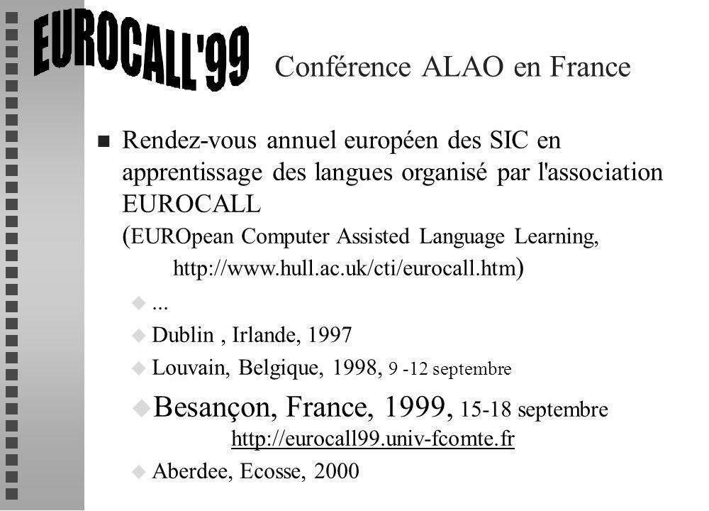 Conférence ALAO en France n Rendez-vous annuel européen des SIC en apprentissage des langues organisé par l'association EUROCALL ( EUROpean Computer A