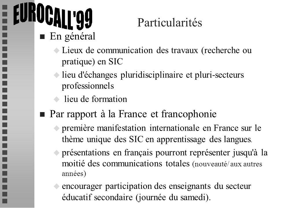 Particularités n En général u Lieux de communication des travaux (recherche ou pratique) en SIC u lieu d'échanges pluridisciplinaire et pluri-secteurs