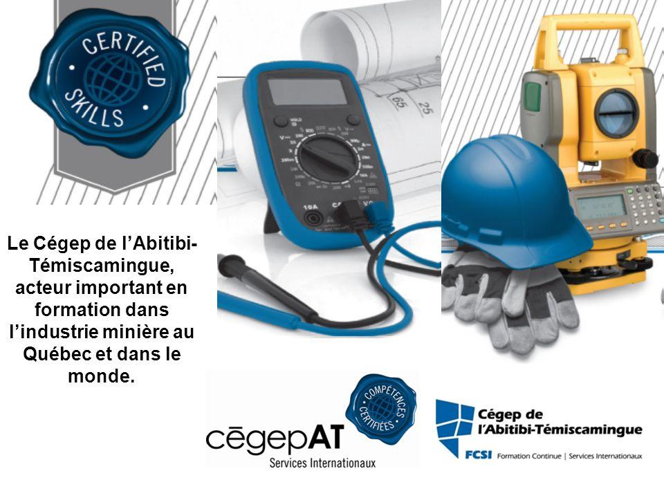 Le Cégep de lAbitibi- Témiscamingue, acteur important en formation dans lindustrie minière au Québec et dans le monde.