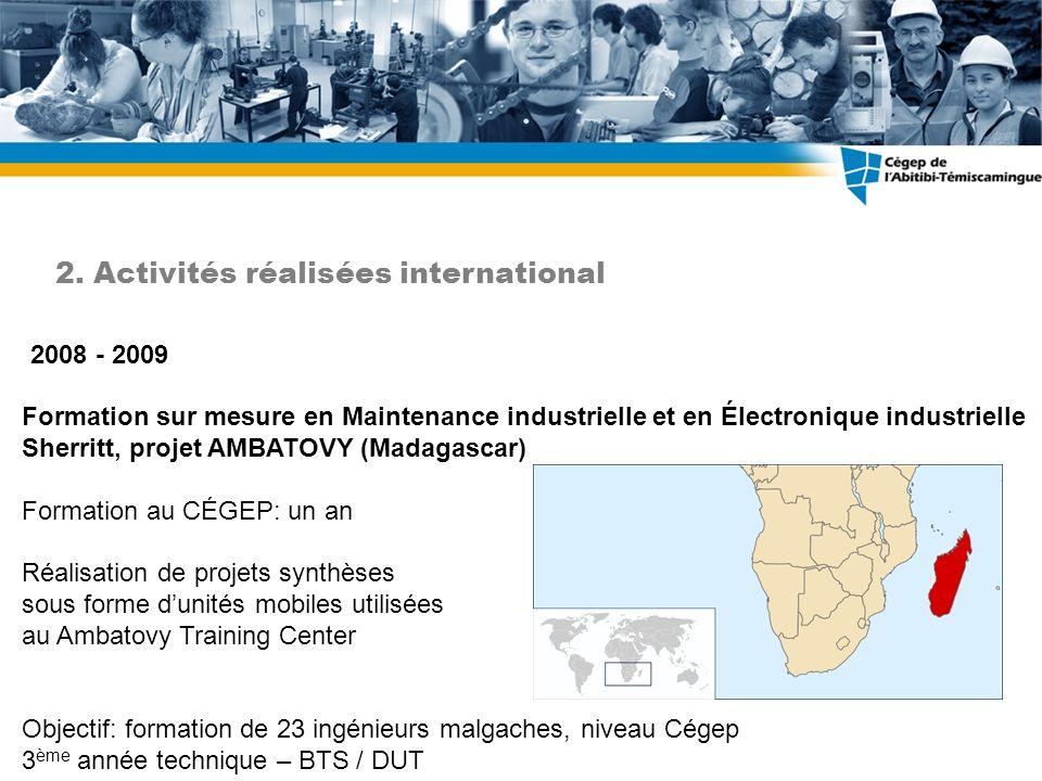 Formation sur mesure en Maintenance industrielle et en Électronique industrielle Sherritt, projet AMBATOVY (Madagascar) Formation au CÉGEP: un an Réal