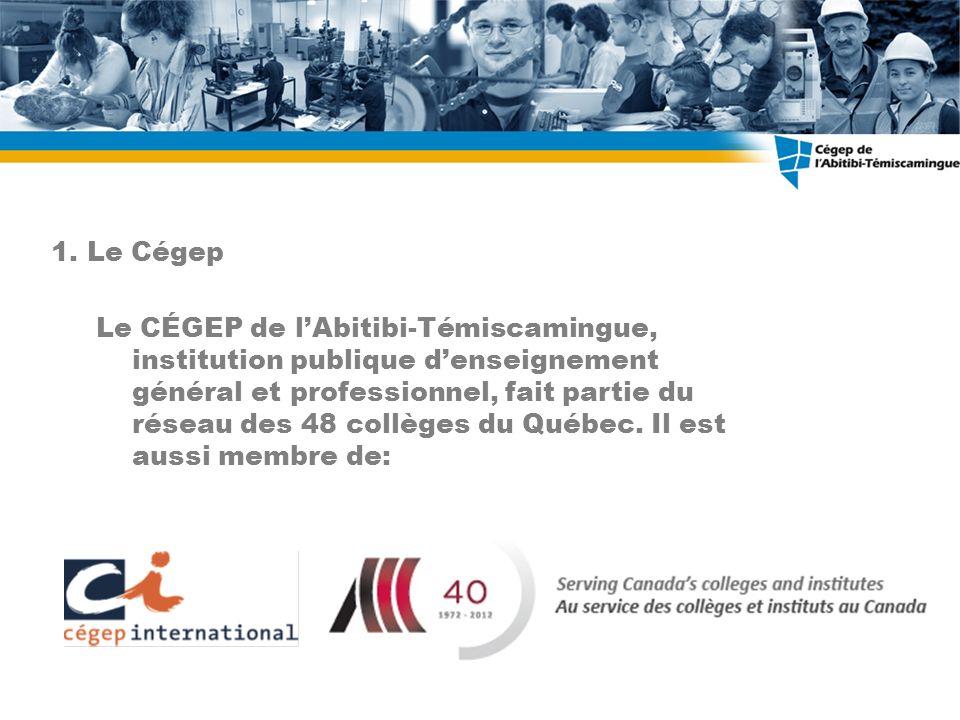 Le CÉGEP de lAbitibi-Témiscamingue, institution publique denseignement général et professionnel, fait partie du réseau des 48 collèges du Québec.