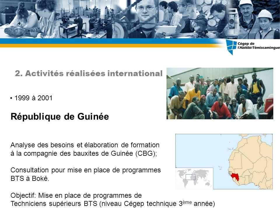 1999 à 2001 République de Guinée Analyse des besoins et élaboration de formation à la compagnie des bauxites de Guinée (CBG); Consultation pour mise en place de programmes BTS à Boké.