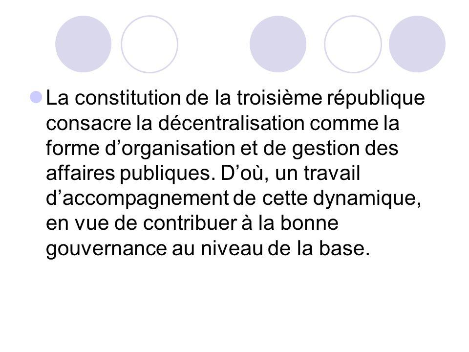 La constitution de la troisième république consacre la décentralisation comme la forme dorganisation et de gestion des affaires publiques.