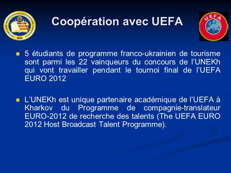 Coopération avec UEFA Coopération avec UEFA 5 étudiants de programme franco-ukrainien de tourisme sont parmi les 22 vainqueurs du concours de lUNEKh qui vont travailler pendant le tournoi final de lUEFA EURO 2012 LUNEKh est unique partenaire académique de lUEFA à Kharkov du Programme de compagnie-translateur EURO-2012 de recherche des talents (The UEFA EURO 2012 Host Broadcast Talent Programme).