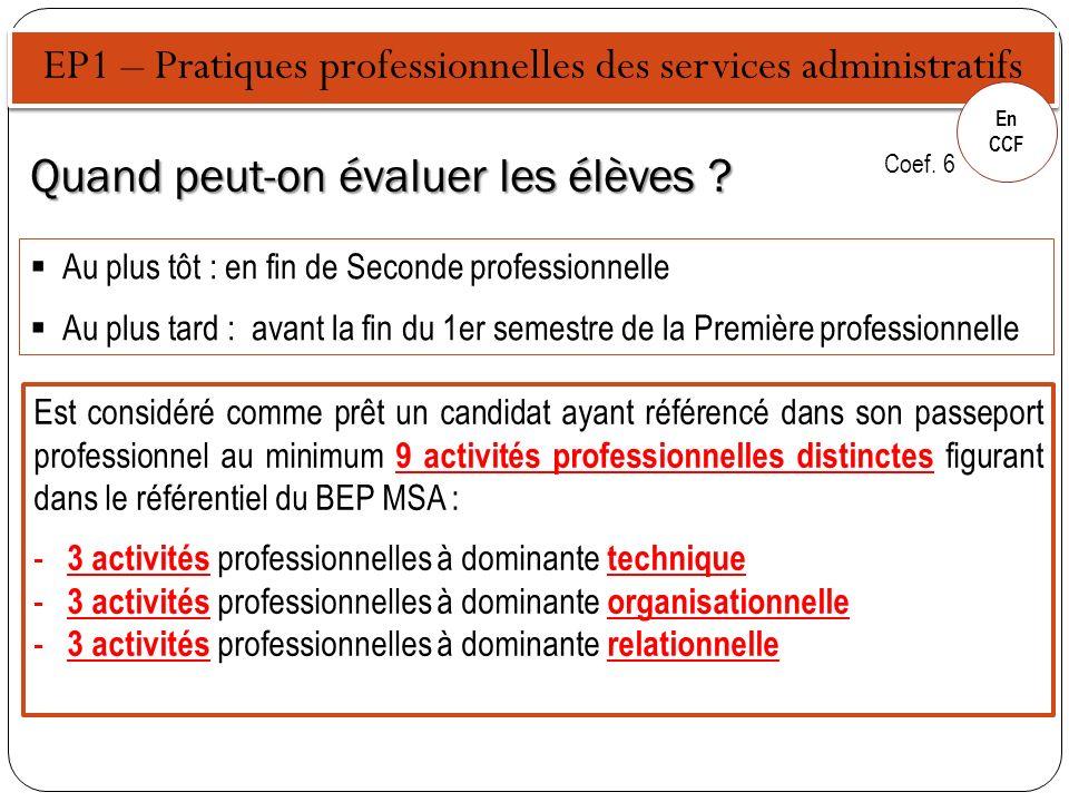 EP1 – Pratiques professionnelles des services administratifs En CCF Quand peut-on évaluer les élèves ? Est considéré comme prêt un candidat ayant réfé