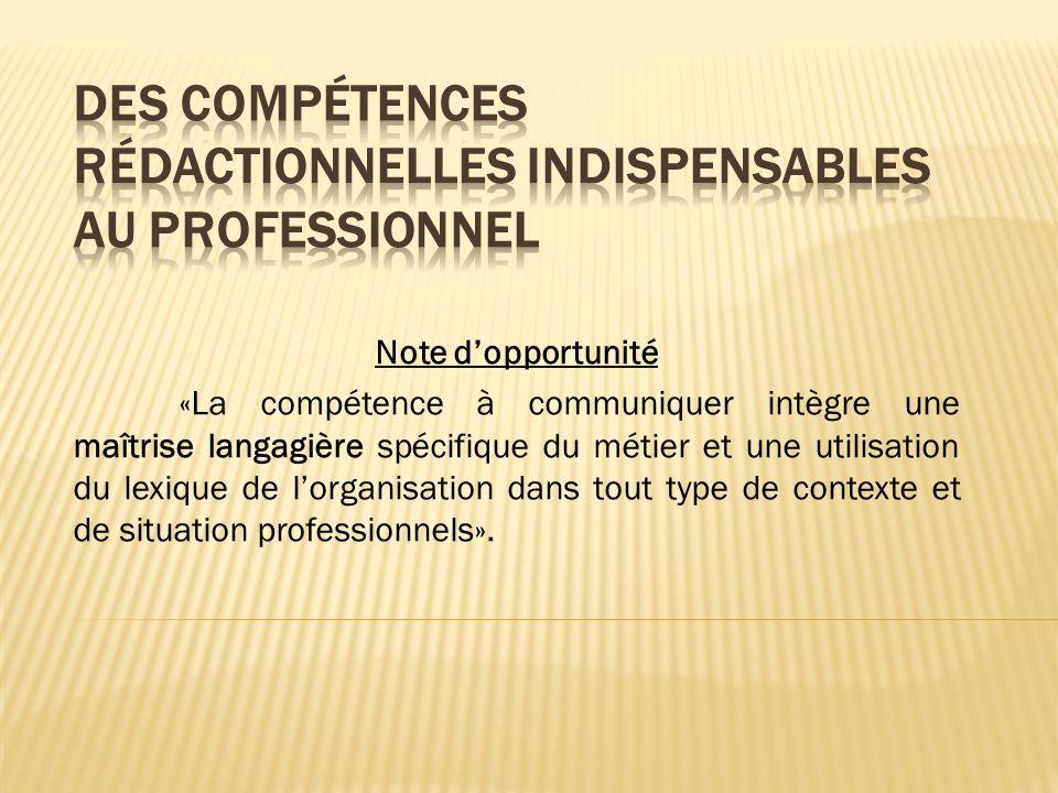 Note dopportunité «La compétence à communiquer intègre une maîtrise langagière spécifique du métier et une utilisation du lexique de lorganisation dan